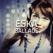Eska Ballads